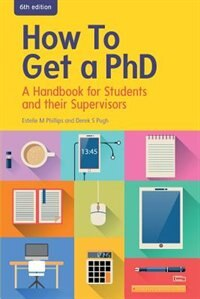 How to Get a PhD: A Handbook for Students and their Supervisors: A handbook for students and their…