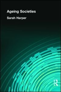 Book Ageing Societies by Sarah Harper
