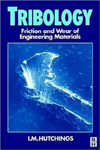 Book Tribology: Friction and Wear of Engineering Materials by Hutchings