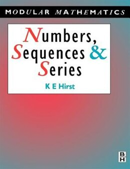 Book Numbers, Sequences and Series by Keith Hirst
