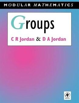 Book Groups - Modular Mathematics Series: GROUPS by Camilla Jordan