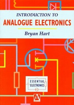 Book Introduction to Analogue Electronics: INTRO TO ANALOGUE ELECTRONICS by B. Hart
