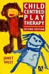 Child-Centred Play Therapy by Janet West