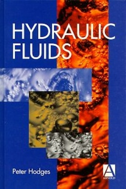 Book Hydraulic Fluids: HYDRAULIC FLUIDS by Peter Hodges