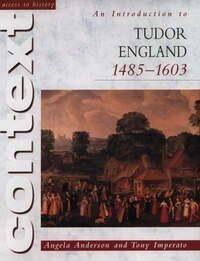 Access to History Context: An Introduction to Tudor England, 1485-1603