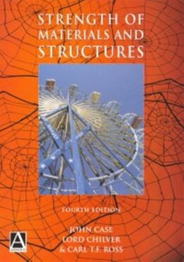Book Strength of Materials and Structures: STRENGTH OF MATERIALS & STRUCT by Carl T. F. Ross