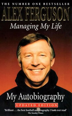 Book Managing My Life: My Autobiography by Alex Ferguson