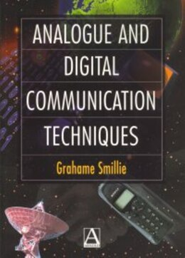 Book Analogue and Digital Communication Techniques by Grahame Smillie