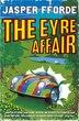 The Eyre Affair:  by Jasper Fforde