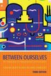Between Ourselves: An Introduction to Interpersonal Communication by Graeme Burton