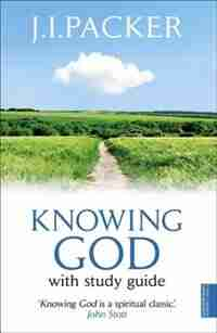 Knowing God by J I Packer