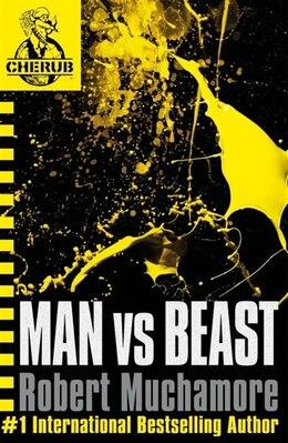 Book Cherub 6: Man Vs Beast by Robert Muchamore
