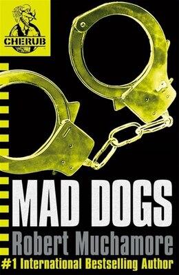 Book Cherub 8: Mad Dogs by Robert Muchamore