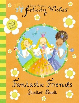 Book Felicity Wishes Fantastic Friends Sticker Book by Emma Thomson