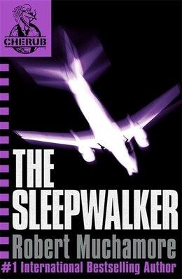 Book Cherub 9: The Sleepwalker by Robert Muchamore