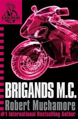 Book Cherub 11: Brigands M.c. by Robert Muchamore