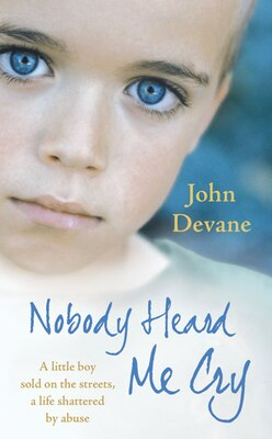Book Nobody Heard Me Cry by John Devane