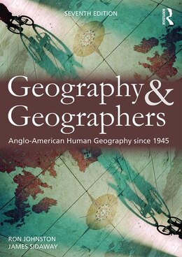 Book Geography And Geographers: Anglo-american Human Geography Since 1945 by Ron Johnston