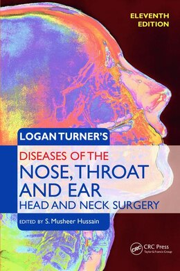 Book Logan Turner's Diseases Of The Nose, Throat And Ear: Head And Neck Surgery, 11th Edition by S. Musheer Hussain