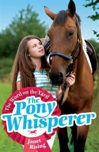 Book The Pony Whisperer 1: The Word On The Yard by Janet Rising