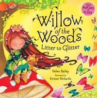 Willow Of The Woods: Litter To Glitter