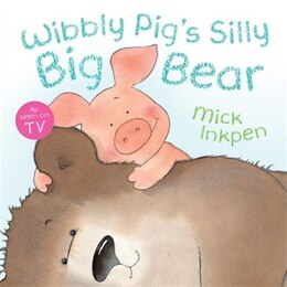 Book Wibbly Pig's Silly Big Bear by Mick Inkpen