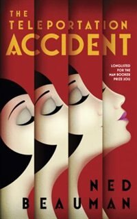 Book The Teleportation Accident by Ned Beauman