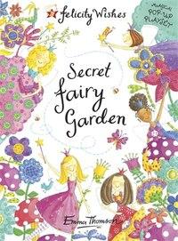 Felicity Wishes: Secret Fairy Garden