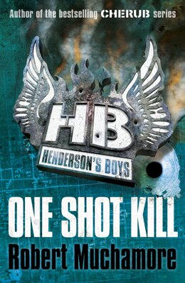 Book Henderson's Boys 6: One Shot Kill by Robert Muchamore