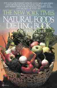 The New York Times Natural Food Diet by Yvonne Young Tarr