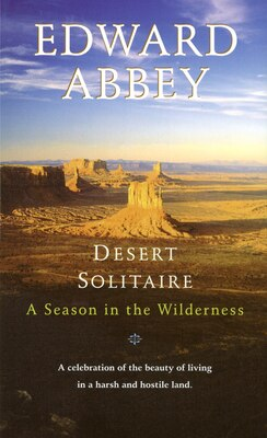 Book Desert Solitaire: A Season In The Wilderness by Edward Abbey