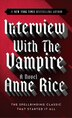 Interview with the Vampire: Book 1 Of The Vampire Chronicles by Anne Rice