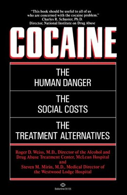 Book Cocaine: The Human Danger, The Social Costs, The Treatment Alternatives by Roger D. Weiss
