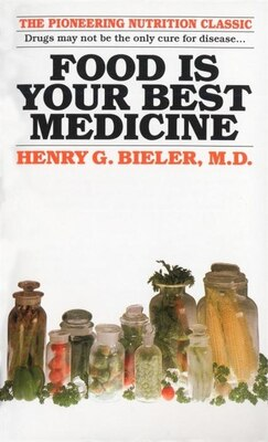 Book Food Is Your Best Medicine: The Pioneering Nutrition Classic by Henry G. Bieler