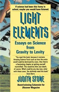 Book Light Elements: Essays In Science From Gravity To Levity by Judith Stone