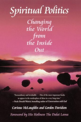 Spiritual Politics: Changing The World From The Inside Out by Corinne Mclaughlin