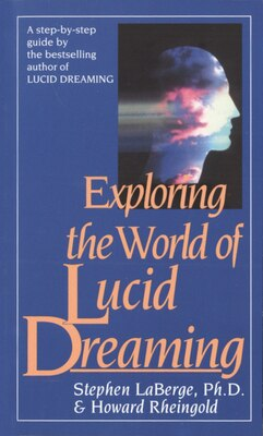 Book Exploring the World of Lucid Dreaming by Stephen Laberge