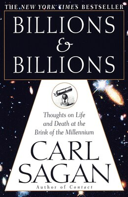 Book Billions & Billions: Thoughts On Life And Death At The Brink Of The Millennium by Carl Sagan