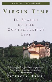 Virgin Time: In Search Of The Contemplative Life
