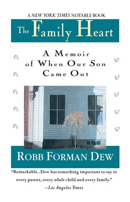 Book Family Heart: A Memoir Of When Our Son Came Out by Robb Forman Dew