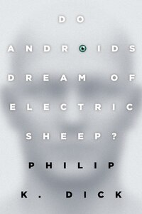 Do Androids Dream of Electric Sheep?: The Inspiration For The Films Blade Runner And Blade Runner…
