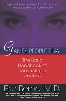 Book Games People Play: The Basic Handbook Of Transactional Analysis. by Eric Berne