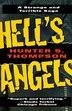Hell's Angels: A Strange And Terrible Saga: A Strange And Terrible Saga by Hunter S. Thompson