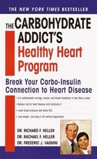 The Carbohydrate Addict's Healthy Heart Program: Break Your Carbo-insulin Connection To Heart…