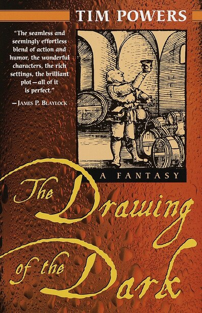 The Drawing Of The Dark: A Novel by Tim Powers