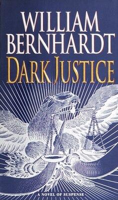 Book Dark Justice by William Bernhardt