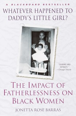 Book Whatever Happened To Daddy's Little Girl?: The Impact of Fatherlessness on Black Women by Jonetta Rose Barras