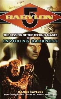Babylon 5: Invoking Darkness: Technomage Book 3