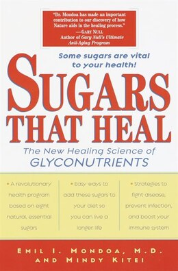 Book Sugars That Heal: The New Healing Science of Glyconutrients by Emil I. Mondoa