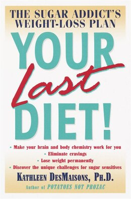 Book Your Last Diet!: The Sugar Addict's Weight-Loss Plan by Kathleen Desmaisons